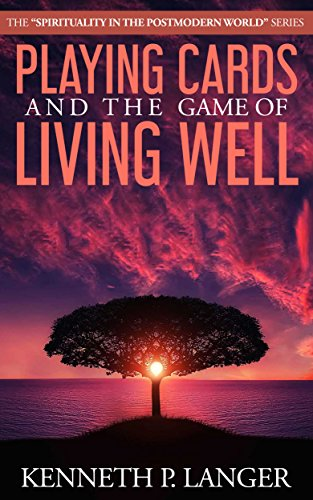 Playing Cards and the Game of Living Well (Spirituality in the ...