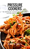 Pressure Cookers50 Pressure Cooker Recipes for a Juicier and Tastier LifeHope you will enjoy making and also eating some of the Pressure Cooker Recipes that are in this book. This cookbook is made not to be something ultimate, it was made with intens...