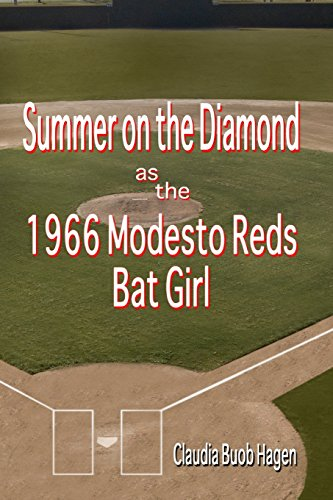Summer on the Diamond as the 1966 Modesto Reds Bat Girl por Claudia Buob Hagen