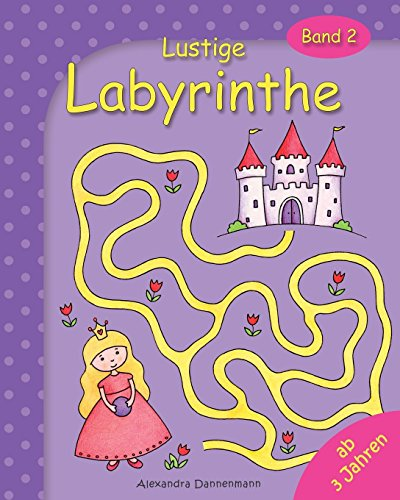 Lustige Labyrinthe Band 2: Rätselspaß für Kinder ab 3 Jahren (Labyrinthe für Kinder, Band 2)