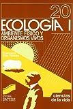 Ciencias Tecnologia Y Medicina Best Deals - Ecología I: ambiente físico y organismos vivos (Ciencias de la vida)