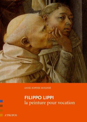 Filippo Lippi, la peinture pour vocation par Anne-Sophie Molinié