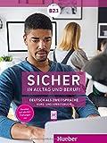 Sicher in Alltag und Beruf! B2.1: Deutsch als Zweitsprache / Kursbuch + Arbeitsbuch