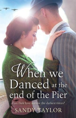 when-we-danced-at-the-end-of-the-pier-a-heartbreaking-novel-of-family-tragedy-and-wartime-romance-br
