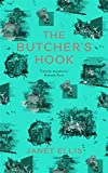 The Butcher's Hook: Longlisted for the Desmond Elliot Prize 2016