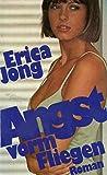 Angst vorm Fliegen - Roman by Erica Jong; Kai Molvig