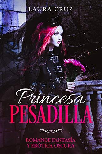 Princesa Pesadilla de Laura Cruz