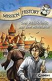Mission History: Drei Ratekrimis aus dem Mittelalter - Fabian Lenk