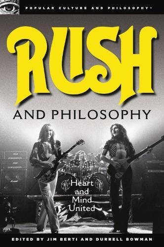 Rush and Philosophy: Heart and Mind United (Popular Culture and Philosophy, Band 57)