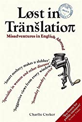 Lost In Translation: Misadventures in English Abroad by Charlie Croker (2007-10-01)