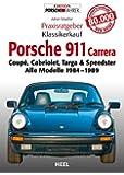 Praxisratgeber Klassikerkauf: Porsche 911 Carrera: Coupé, Cabriolet, Targa & Speedster. Alle Modelle 1984-1989