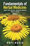 Fundamentals of Herbal Medicine: Major Plant Families, Analytical Methods, Materia Medica Volume 2