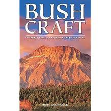 Bushcraft: Outdoor Skills & Wilderness Survival: Outdoor Skills and Wilderness Survival