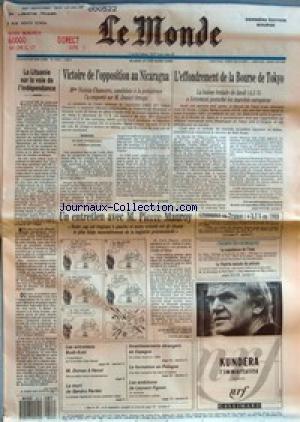MONDE (LE) [No 14023] du 27/02/1990 - LA LITUANIE SUR LA VOIE DE L'INDEPENDANCE - VICTOIRE DE L'OPPOSITION AU NICARAGUA PAR BERTRAND DE LA GRANCE - L'EFFONDREMENT DE LA BOURSE DE TOKYO PAR PHILIPPE PONS - UN ENTRETIEN AVEC M. PIERRE MAUROY PAR JEAN-MARIE COLOMBANI ET PATRICK JARREAU - CROISSANCE EN FRANCE - +3,7 % EN 1989 - LA POPULATION DE L'ASIE - LE NIGERIA MALADE DU PETROLE - LES ENTRETIENS BUSH-KOHL - M. DUMAS A HANOI - LA MORT DE SANDRO PERTINI - INVESTISSEMENT ETRANGERS EN ESPAGNE - LA
