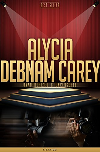 Alycia Debnam Carey Unauthorized & Uncensored (All Ages Deluxe Edition with Videos) (English Edition)