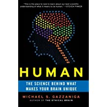 Human: The Science Behind What Makes Your Brain Unique by Michael S. Gazzaniga (2009-06-30)