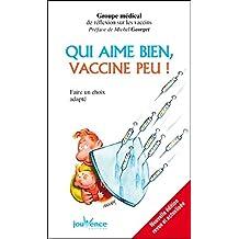 Qui aime bien, vaccine peu ! (Les Pratiques Jouvence t. 132)