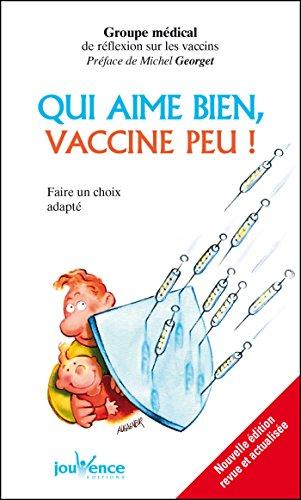 Qui aime bien, vaccine peu !