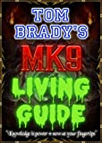Tom Brady's MK9 Living Guide