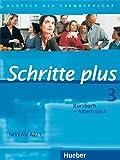 Schritte Plus: Kurs- Und Arbeitsbuch 3 Ohne CD by Silke Hilpert (2011-04-15)