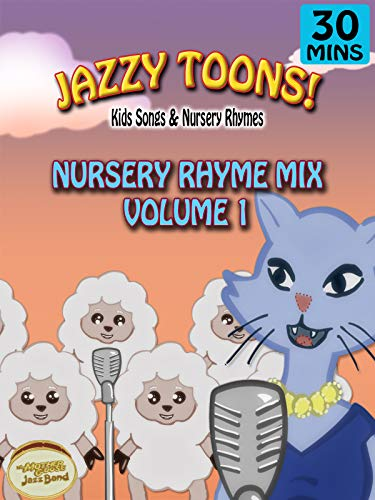 Jazzy Toons! - Nursery Rhyme Mix Volume 1 - Kids Songs & Nursery Rhymes [OV]