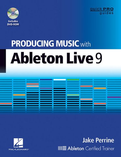 Perrine Jake Producing Music with Ableton Live 9 Quick Pro Bk/DVD (Quick Pro Guides)