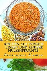 Kochen Auf Indisch Linsen Und Andere Hülsenfrüchte