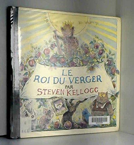 Le Roi du verger par  Steven Kellogg, Catherine Leroy-Enthoven (Relié)