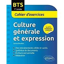 Culture Générale et Expression BTS 1re Année Cahier d'Exercices