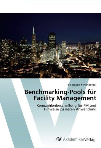 Benchmarking-Pools für Facility Management: Kennzahlenbeschaffung für FM und  Hinweise zu deren Anwendung