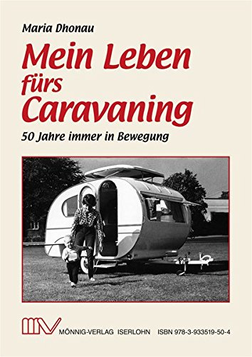 Preisvergleich Produktbild Mein Leben fürs Caravaning: 50 Jahre immer in Bewegung