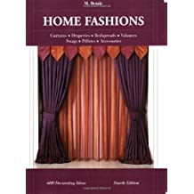 Home Fashions: Curtains, Draperies, Bedspreads, Valances, Swags, Pillows, Accessories: 600 Decorating Ideas