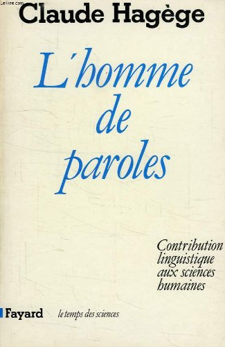 L'Homme de paroles : Contribution linguistique aux sciences humaines