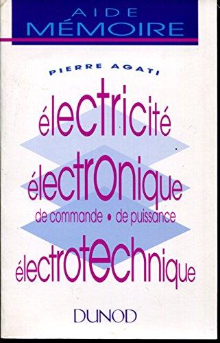 Électricité, électronique de commande, de puissance, électrotechnique : Aide mémoire