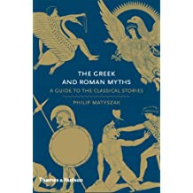 TheGreek and Roman Myths A Guide to the Classical Stories by Matyszak, Philip ( Author ) ON Aug-31-2010, Hardback