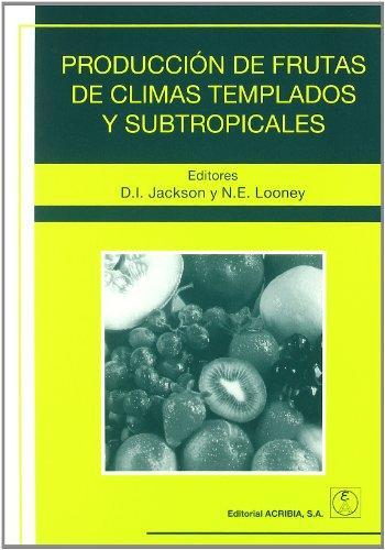 Producción de frutas de climas templados y subtropicales por David I. Jackson