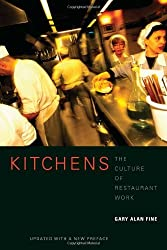 Kitchens: The Culture of Restaurant Work by Gary Alan Fine (1996-03-05)