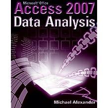 Microsoft Access 2007 Data Analysis by Michael Alexander (2007-03-26)
