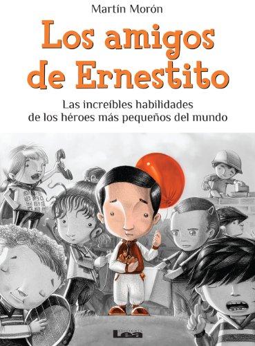 Los amigos de Ernestito, las increíbles habilidades de los héroes más pequeños del mundo por Martín Morón