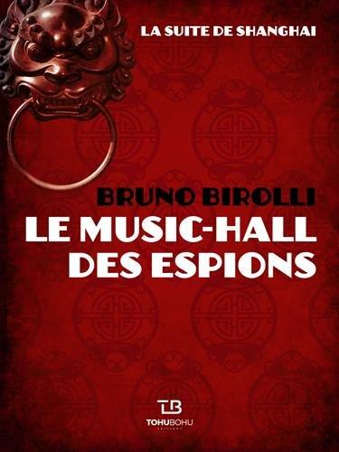 La suite de Shanghai, Tome 1 : Le music-hall des espions