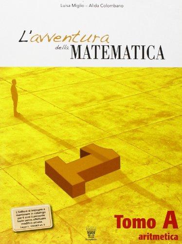 L'avventura della matematica. Corso di matematica. Tomi A-B. Con materiali per il docente. Per la Scuola media: 1