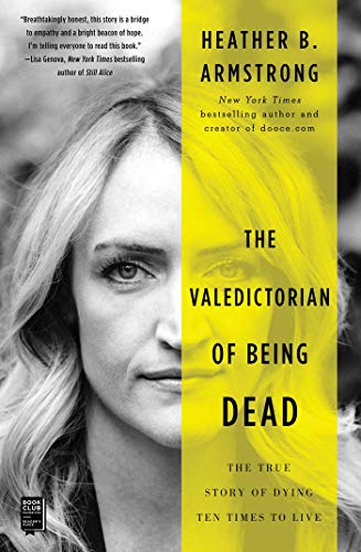 The Valedictorian of Being Dead: The True Story of Dying Ten Times to Live (English Edition) (Für Fire Dummies Kindle)