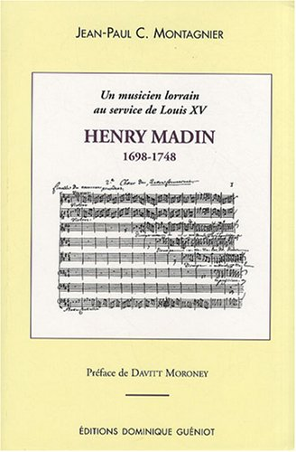 Henry Madin (1698-1748) : Un musicien lo...