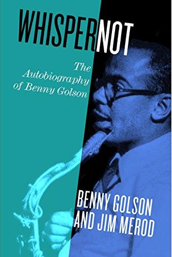 Whisper Not: The Autobiography of Benny Golson por Benny Golson