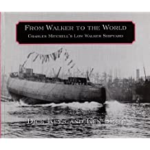 From Walker to the World: Charles Mitchell's Low Walker Shipyard