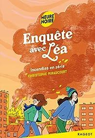 Incendies en série par Christophe Miraucourt