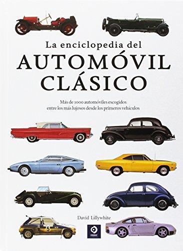 La enciclopedia del Automóvil Clásico (Enciclopedia básica) por David Lillywhite