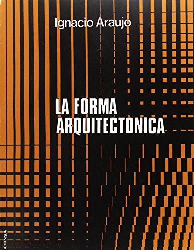 La forma arquitectónica (Libros de arquitectura) por Ignacio Araujo Mugica
