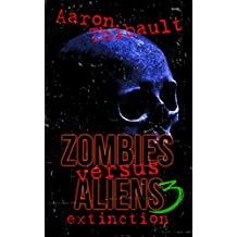 Zombies Versus Aliens 3: Extinction