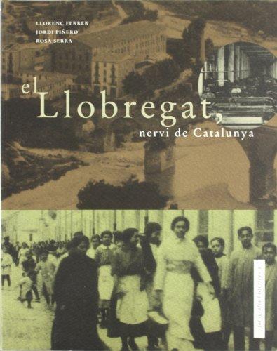 Descargar Libro El Llobregat, nervi de Catalunya (Fotografia històrica) de Rosa Serra Rotés